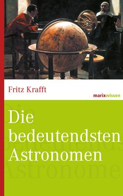 Die bedeutendsten Astronomen von Krafft,  Fritz