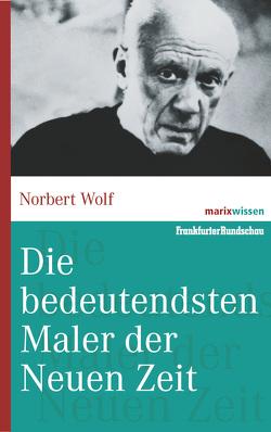 Die bedeutendsten Maler der Neuen Zeit von Wolf,  Norbert
