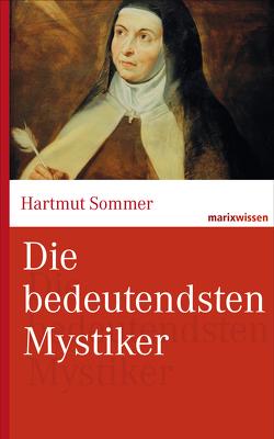 Die bedeutendsten Mystiker von Sommer,  Hartmut