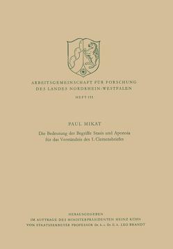 Die Bedeutung der Begriffe Stasis und Aponoia für das Verständnis des 1. Clemensbriefes von Mikat,  Paul