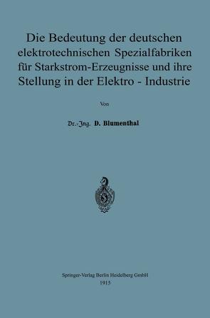 Die Bedeutung der deutschen elektrotechnischen Spezialfabriken für Starkstrom-Erzeugnisse und ihre Stellung in der Elektro-Industrie von Blumenthal,  David