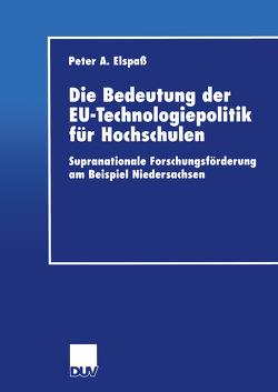 Die Bedeutung der EU-Technologiepolitik für Hochschulen von Elspaß,  Peter