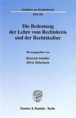 Die Bedeutung der Lehre vom Rechtskreis und der Rechtskultur. von Scholler,  Heinrich, Tellenbach,  Silvia