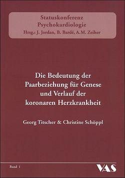 Die Bedeutung der Paarbeziehung für Genese und Verlauf der KHK von Bardé,  Benjamin, Jordan,  Jochen, Litscher,  Georg, Schöppl,  Christine, Zeiher,  Andreas M