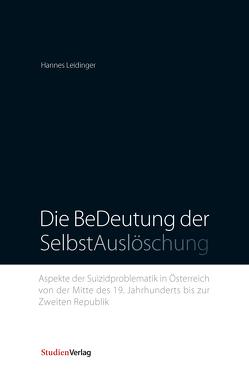 Die BeDeutung der SelbstAuslöschung von Leidinger,  Hannes