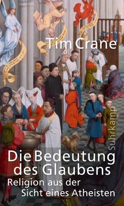 Die Bedeutung des Glaubens von Crane,  Tim, Gilmer,  Eva