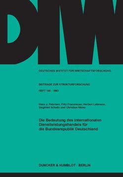 Die Bedeutung des internationalen Dienstleistungshandels für die Bundesrepublik Deutschland. von Franzmeyer,  Fritz, Lahmann,  Herbert, Petersen,  Hans J, Schultz,  Siegfried, Weise,  Christian