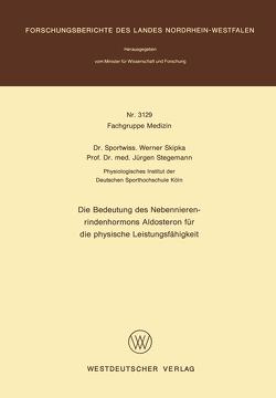 Die Bedeutung des Nebennierenrindenhormons Aldosteron für die physische Leistungsfähigkeit von Skipka,  Werner