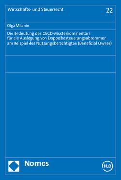 Die Bedeutung des OECD-Musterkommentars für die Auslegung von Doppelbesteuerungsabkommen am Beispiel des Nutzungsberechtigten (Beneficial Owner) von Milanin,  Olga