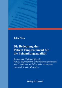 Die Bedeutung des Patient Empowerment für die Behandlungsqualität von Plein,  Julia