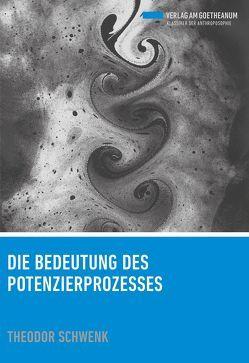 Die Bedeutung des Potenzierprozesses von Schwenk,  Theodor, Schwenk,  Wolfram