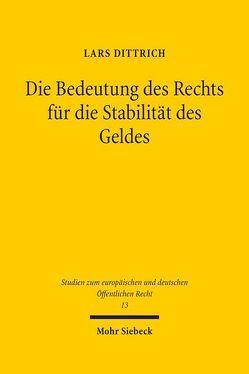 Die Bedeutung des Rechts für die Stabilität des Geldes von Dittrich,  Lars