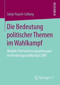Die Bedeutung politischer Themen im Wahlkampf von Paasch-Colberg,  Sünje