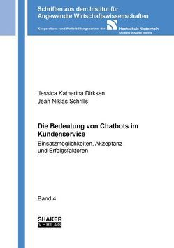 Die Bedeutung von Chatbots im Kundenservice von Dirksen,  Jessica Katharina, Schrills,  Jean Niklas