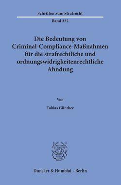 Die Bedeutung von Criminal-Compliance-Maßnahmen für die strafrechtliche und ordnungswidrigkeitenrechtliche Ahndung. von Günther,  Tobias