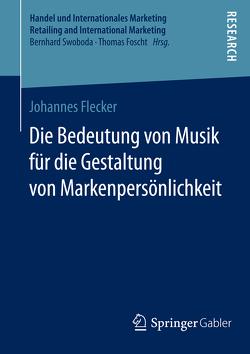 Die Bedeutung von Musik für die Gestaltung von Markenpersönlichkeit von Flecker,  Johannes