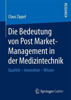 Die Bedeutung von Post Market-Management in der Medizintechnik von Zippel,  Claus