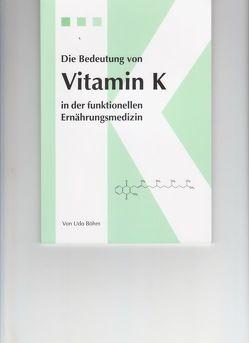 Die Bedeutung von Vitamin K von Böhm,  Udo