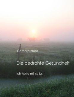 Die bedrohte Gesundheit von Bruns,  Gerhard