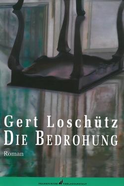 Die Bedrohung von Loschütz,  Gert