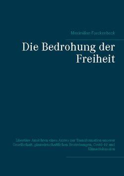 Die Bedrohung der Freiheit von Forckenbeck,  Maximilian