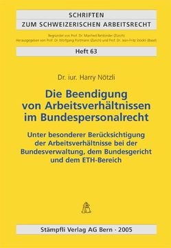 Die Beendigung von Arbeitsverhältnissen im Bundespersonalrecht von Nötzli,  Harry