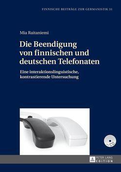 Die Beendigung von finnischen und deutschen Telefonaten von Raitaniemi,  Mia