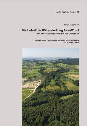 Die befestigte Höhensiedlung Toos-Waldi von Brem,  Hansjörg, Jacomet,  Stefanie, Lanzrein,  Adrian N