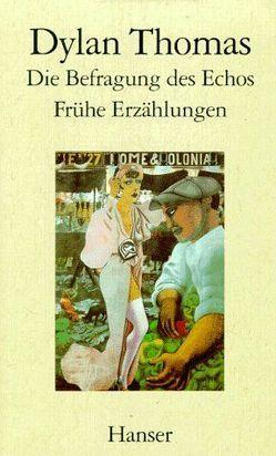 Die Befragung des Echos von Fried,  Erich, Gohrbandt,  Detlev, Martens,  Klaus, Thomas,  Dylan
