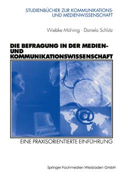 Die Befragung in der Medien- und Kommunikationswissenschaft von Möhring,  Wiebke, Schlütz,  Daniela