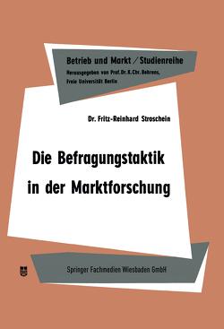 Die Befragungstaktik in der Marktforschung von Stroschein,  Fritz-Reinhard