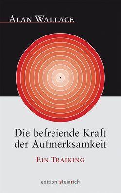 Die befreiende Kraft der Aufmerksamkeit von Goleman,  Daniel, Kahn-Ackermann,  Susanne, Wallace,  B. Alan