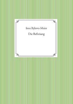 Die Befreiung von Bykova-Maier,  Inna