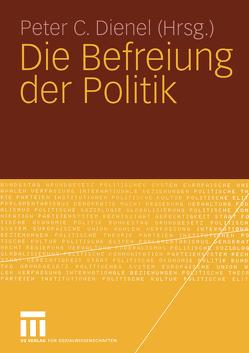Die Befreiung der Politik von Dienel,  Peter C.