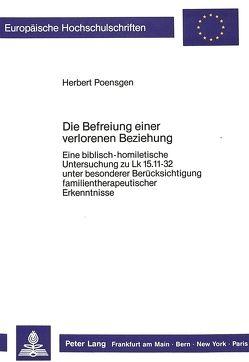Die Befreiung einer verlorenen Beziehung von Poensgen,  Herbert