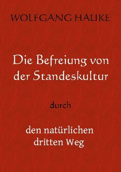 Die Befreiung von der Standeskultur von Hauke,  Wolfgang