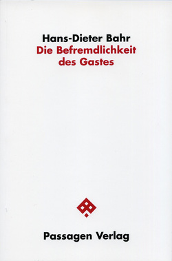Die Befremdlichkeit des Gastes von Bahr,  Hans D, Engelmann,  Peter