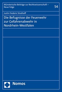 Die Befugnisse der Feuerwehr zur Gefahrenabwehr in Nordrhein-Westfalen von Strathoff,  Justin Frederic