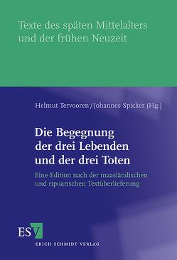 Die Begegnung der drei Lebenden und der drei Toten von Spicker,  Johannes, Tervooren,  Helmut