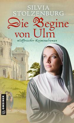 Die Begine von Ulm von Stolzenburg,  Silvia