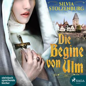 Die Begine von Ulm von Stolzenburg,  Sylvia, Wolff,  Carolin-Therese
