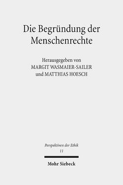 Die Begründung der Menschenrechte von Hoesch,  Matthias, Wasmaier-Sailer,  Margit