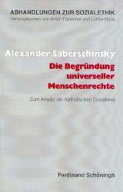Die Begründung universeller Menschenrechte von Saberschinsky,  Alexander