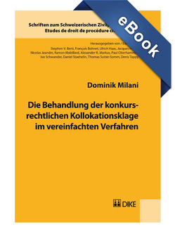 Die Behandlung der konkursrechtlichen Kollokationsklage im vereinfachten Verfahren. von Milani ,  Dominik