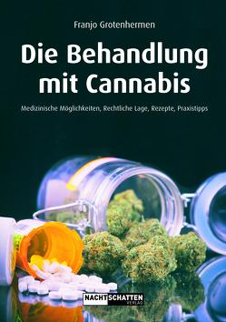 Die Behandlung mit Cannabis von Grotenhermen,  Franjo