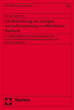 Die Behandlung von Anlagen der Außenwerbung im öffentlichen Baurecht von Kollmann,  Manuel