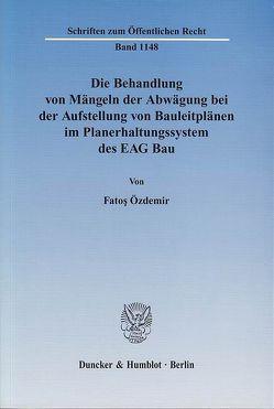 Die Behandlung von Mängeln der Abwägung bei der Aufstellung von Bauleitplänen im Planerhaltungssystem des EAG Bau. von Özdemir,  Fatoş