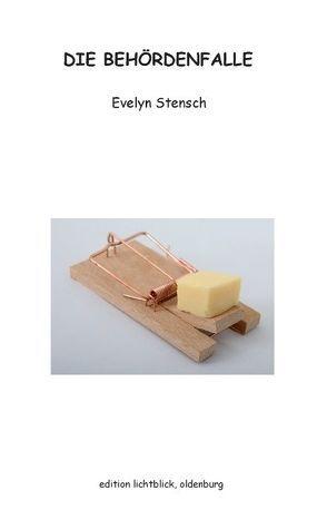 Die Behördenfalle von Stensch,  Evelyn