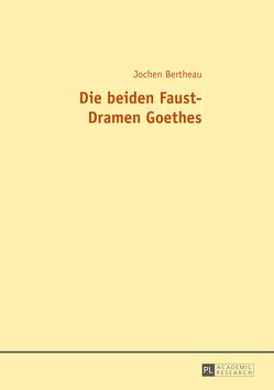 Die beiden Faust-Dramen Goethes von Bertheau,  Jochen
