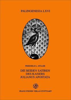 Die beiden Satiren des Kaisers Julianus Apostata von Müller,  Friedhelm L
